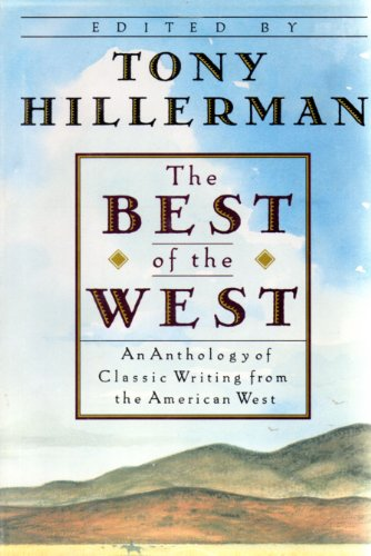 9780060166649: The Best of the West: An Anthology of Classic Writing from the American West