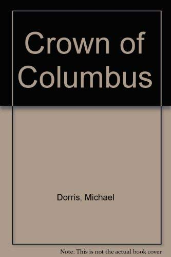 THE CROWN OF COLUMBUS: Dorris, Michael; Erdrich, Louise