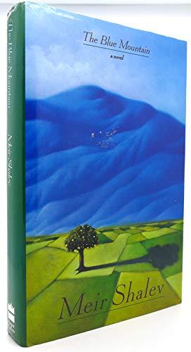 The Blue Mountain: A Novel: Shalev, Meir