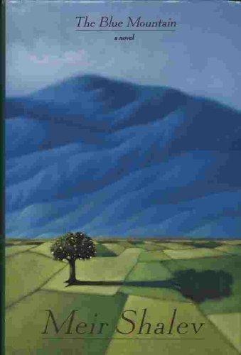 The Blue Mountain: A Novel (First U.S. Edition): Shalev, Meir