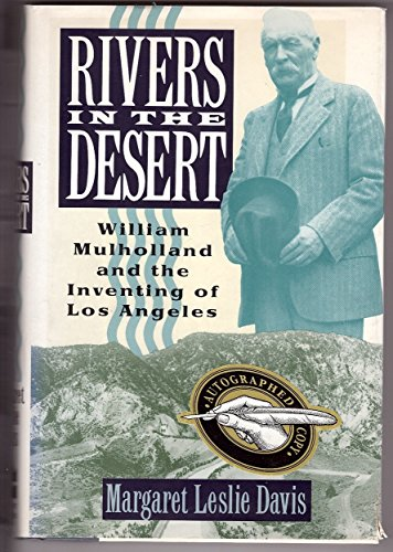 Rivers in the Desert: William Mulholland and the Inventing of Los Angeles: Davis. Margaret Leslie