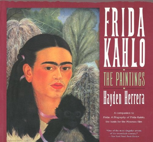 Frida Kahlo: The Paintings: Herrera, Hayden; Kahlo, Frida