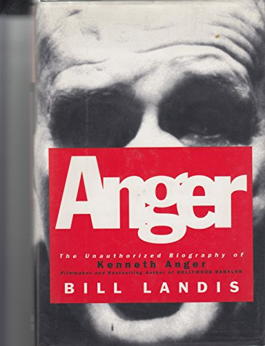 9780060167004: Anger: The Unauthorized Biography of Kenneth Anger