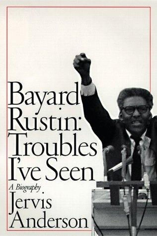 9780060167028: Bayard Rustin: Troubles I've Seen: A Biography