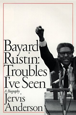 9780060167028: Bayard Rustin: Troubles I've Seen: A Biography