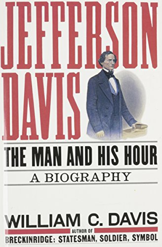 JEFFERSON DAVIS: The Man And His Hour. A Biography