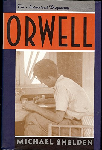 9780060167097: Orwell: The Authorized Biography