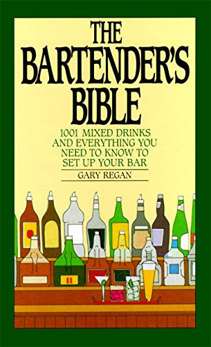 9780060167226: The Bartender's Bible: 1001 Mixed Drinks: 1001 Mixed Drinks and Everything You Need to Know to Set Up Your Bar