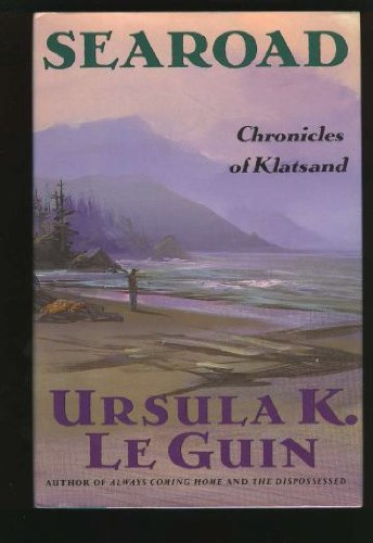 SEAROAD: CHRONICLES OF KLATSLAND: Le Guin, Ursula K.