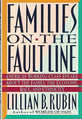 9780060167417: Families on the Fault Line: America's Working Class Speaks About the Family, the Economy, Race, and Ethnicity