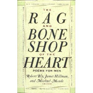 The Rag and Bone Shop of the: Bly, Robert W.