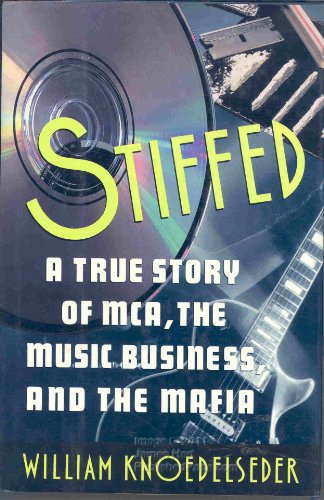 9780060167455: Stiffed: A True Story of MCA, the Music Business and the Mafia
