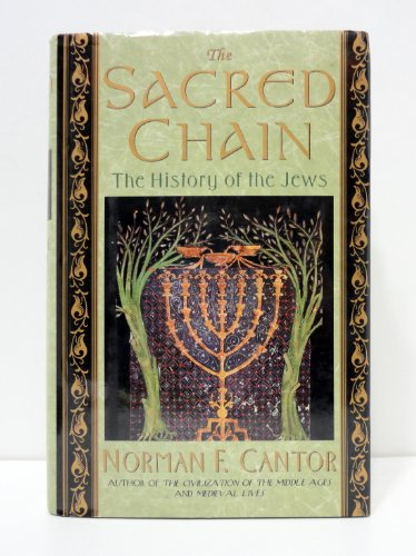 9780060167462: The Sacred Chain: The History of the Jews