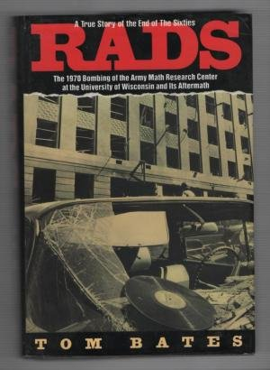 9780060167547: Rads: The 1970 Bombing of the Army Math Research Center at the University of Wisconsin and Its Aftermath