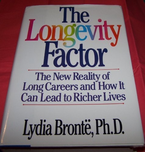 9780060167554: The Longevity Factor: The New Reality of Long Careers and How It Can Lead to Richer Lives