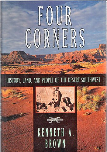 9780060167561: Four Corners: History, Land and People of the Desert Southwest