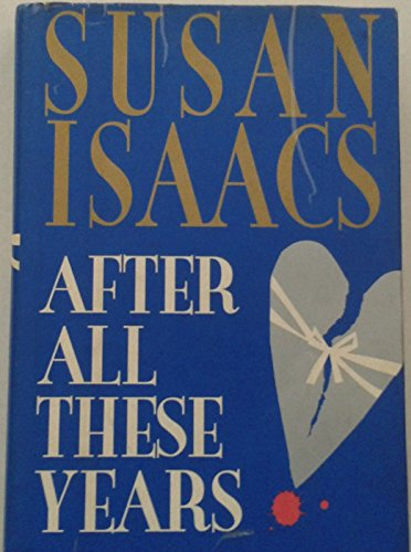 AFTER ALL THESE YEARS (SIGNED): Isaacs, Susan