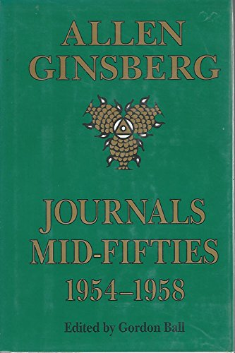 Journals Mid-Fifties 1954-1958: Allen Ginsberg ; Edited by Gordon Ball: Ginsberg, Allen;Ball, ...