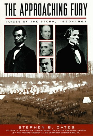 9780060167844: The Approaching Fury: Voices of the Storm, 1820-1861