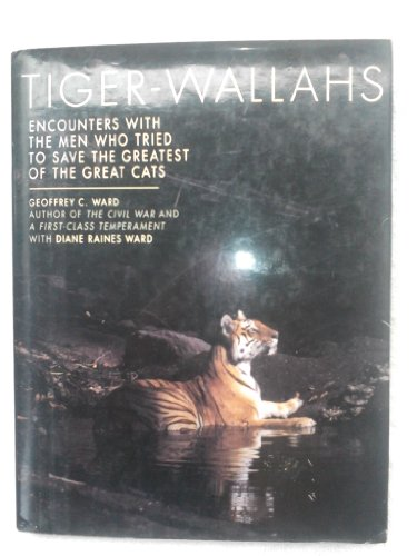 9780060167950: Tiger Wallahs: Encounters with the Men Who Tried to Save the Greatest of the Great Cats