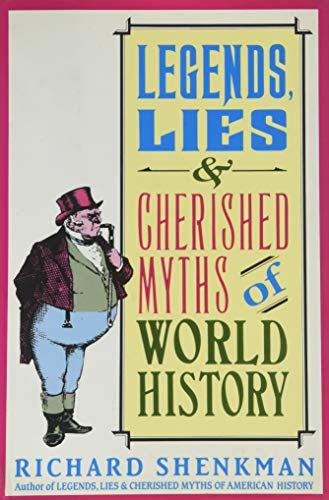 9780060168032: Legends, Lies & Cherished Myths of World History