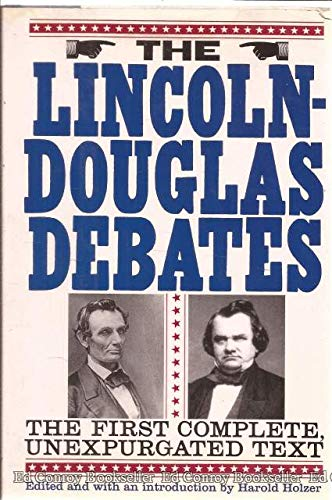 9780060168100: The Lincoln-Douglas Debates: The First Complete, Unexpurgated Text