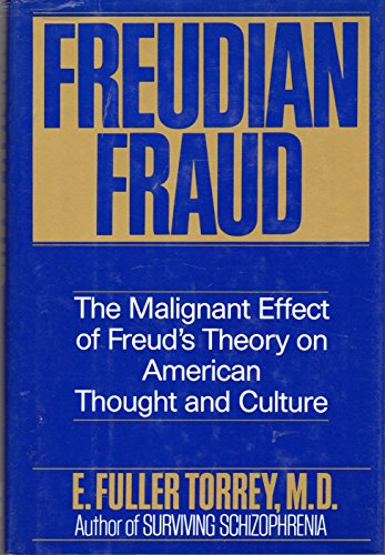 9780060168124: Freudian Fraud: The Malignant Effect of Freud's Theory on American Thought and Culture