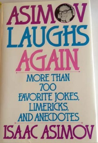 9780060168261: Asimov Laughs Again: More Than 700 Favorite Jokes, Limericks, and Anecdotes