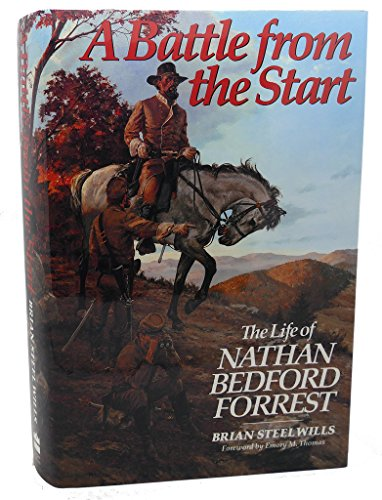 9780060168322: A Battle from the Start: The Life of Nathan Bedford Forrest
