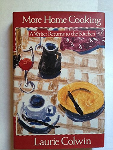9780060168490: More Home Cooking: A Writer Returns to the Kitchen