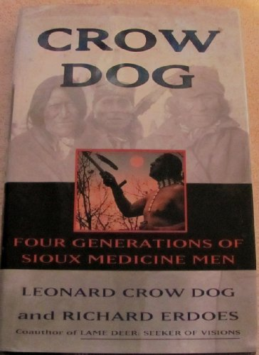 9780060168612: Crow Dog: Four Generations of Sioux Medicine Men