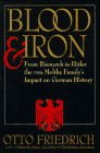 9780060168667: Blood and Iron: From Bismarck to Hitler the Von Moltke Family's Impact on German History