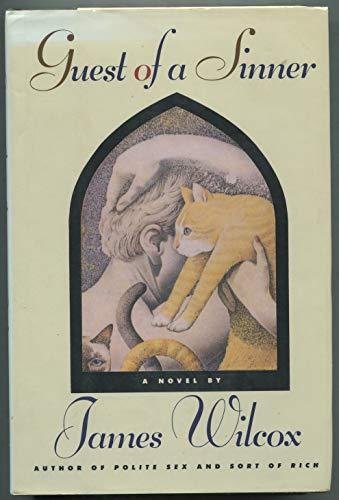 Guest of a Sinner: A Novel: James Wilcox