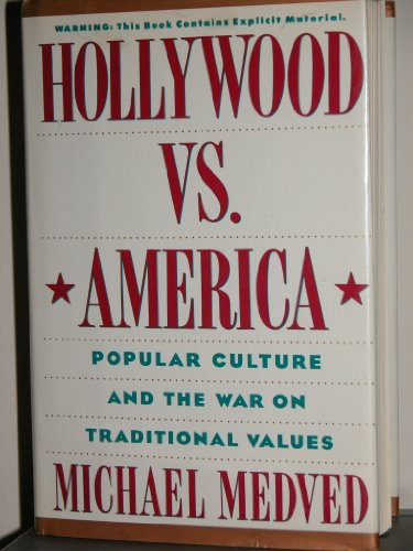 9780060168827: Hollywood Vs America: Popular Culture and the War on Traditional Values