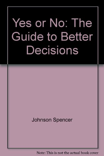 9780060168841: Yes or No: The Guide to Better Decisions