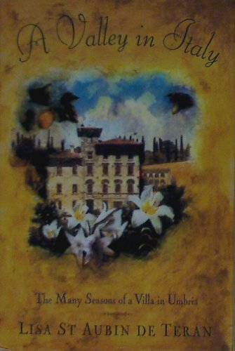 9780060168865: A Valley in Italy: The Many Seasons of a Villa in Umbria