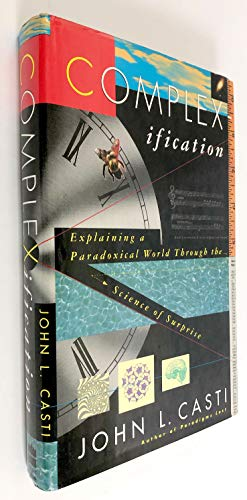9780060168889: Complexification: Explaining a Paradoxical World Through the Science of Surprise