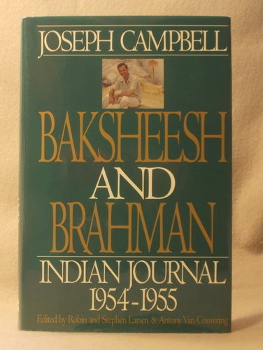 9780060168896: Baksheesh and Brahman: Indian Journal 1954-1955 (Joseph Campbell Works)