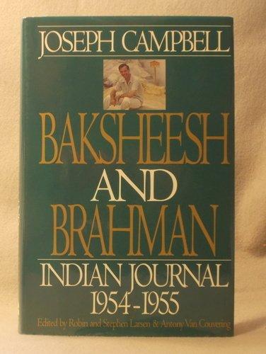 9780060168896: Baksheesh and Brahman: Indian Journal 1954-1955 (Joseph Campbell Works)