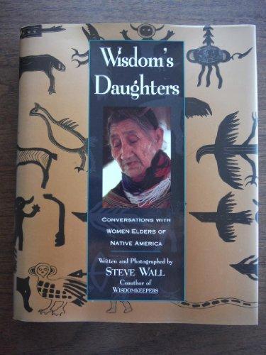 9780060168926: Wisdom's Daughters: Conversations with Women Elders of Native America