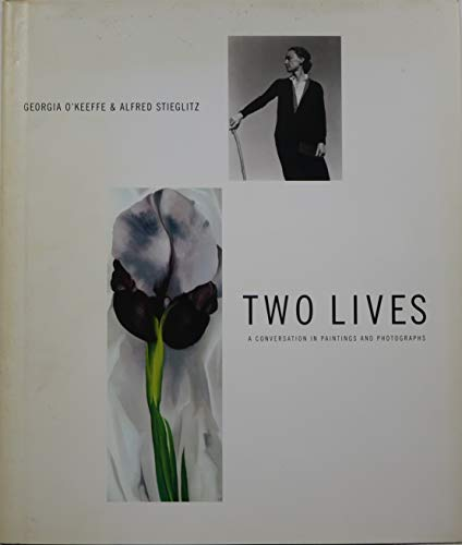 Two Lives: A Conversation in Paintings and Photographs (0060168951) by Georgia O'Keeffe; Alfred Stieglitz