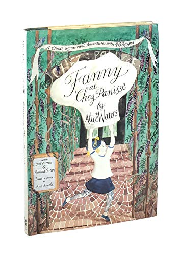 Fanny At Chez Panisse (Inscribed By Alice Waters And By Fanny)