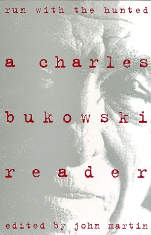 9780060169114: Run with the Hunted: A Charles Bukowski Reader