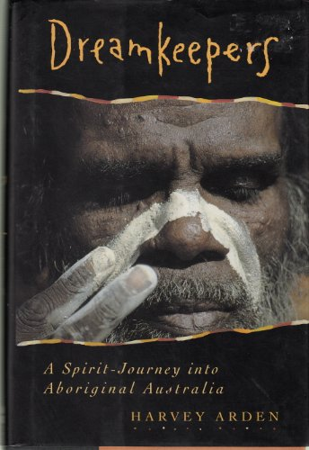 9780060169169: The Dreamkeepers: A Spirit-journey into Aboriginal Australia