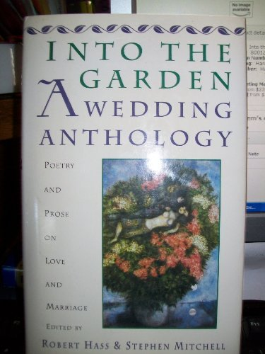 9780060169190: Into the Garden: A Wedding Anthology : Poetry and Prose on Love and Marriage