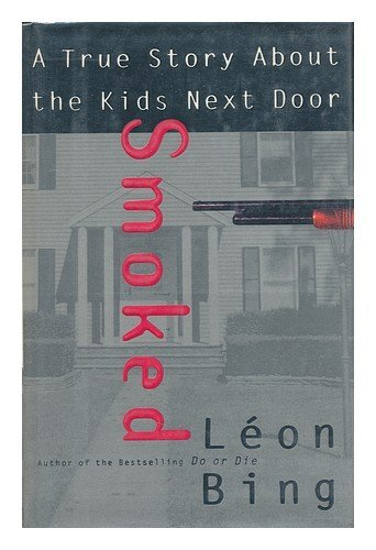 9780060169206: Smoked: A True Story About the Kids Next Door