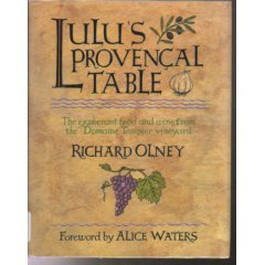 Lulu's Provencal Table: The Exuberant Food and: Richard Olney