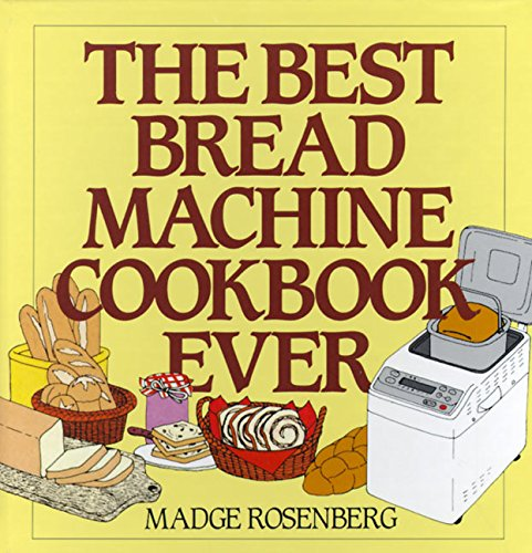 9780060169275: The Best Bread Machine Cookbook Ever