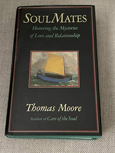 9780060169282: Soul Mates: Honoring the Mysteries of Love and Relationship