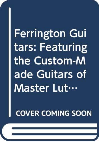 9780060169350: Ferrington Guitars: Featuring the Custom-Made Guitars of Master Luthier Danny Ferrington/Book, Cd and Guitar Picks in Leather Case/Signed Deluxe Lim